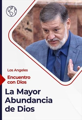 Encuentro con Dios - 07/03/21 - Los Angeles - La Mayor Abundancia de Dios