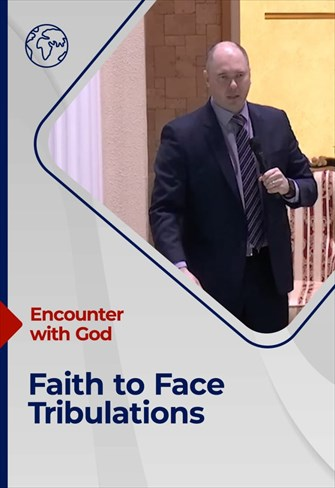 Encounter with God - 07/03/21 - England - Faith to Face Tribulations