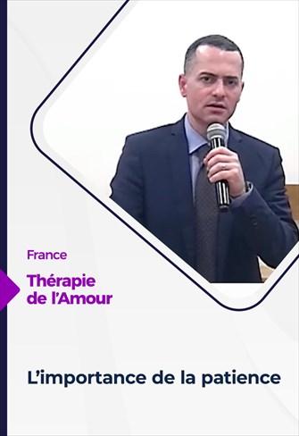 Thérapie de l'Amour - 11/03/21 - France - L'importance de la patience