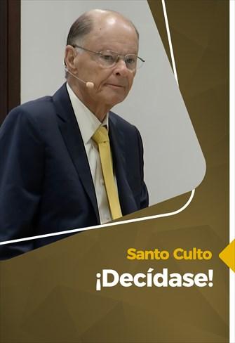 ¡Decídase! - 14/03/21 - Santo Culto