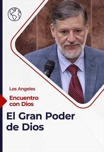 Encuentro con Dios - 14/03/21 - Los Angeles - El Gran Poder de Dios