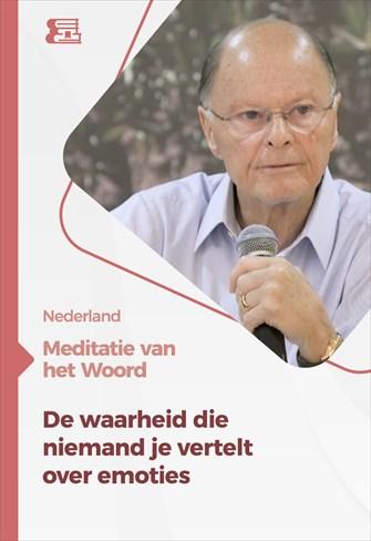 Meditatie van het Woord - De waarheid die niemand je vertelt over emoties - Nederland