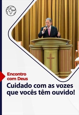 Cuidado com as vozes que vocês têm ouvido! - Encontro com Deus - 14/03/21 - Portugal