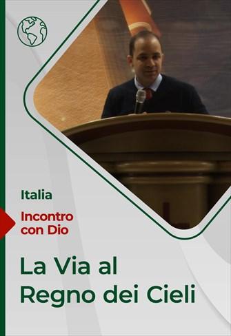 La Via al Regno dei Cieli - Incontro con Dio - 14/03/21 - Italia