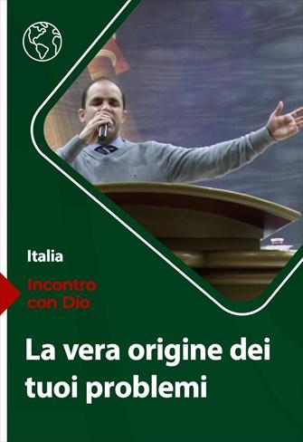 Incontro con Dio - 21/03/21 - Italia - La vera origine dei tuoi problemi