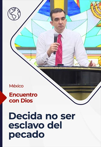 Encuentro con Dios - 14/03/21- México - Decida no ser esclavo del pecado