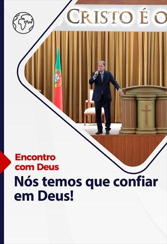 Nós temos que aprender a confiar em Deus! - Encontro com Deus - 21/03/21 - Portugal