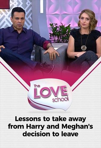 The love School - USA -20/03/21 - Lessons to take away from Harry and Meghan's decision to leave