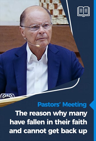 Pastors' Meeting - 25/03/21 - The reason why many have fallen in their faith and cannot get back up