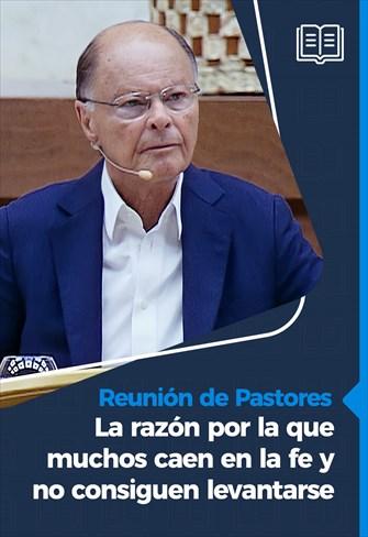 La razón por la que muchos caen en la fe y no consiguen levantarse - Reunión de pastores - 25/03/21