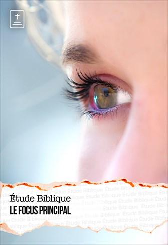 Étude Biblique - 21/03/21 - France - Le focus principal