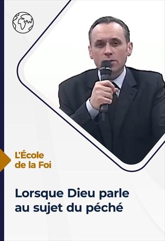 L'école de la Foi - 24/03/21 - France - Lorsque Dieu parle au sujet du péché