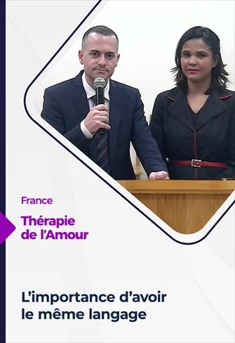 Thérapie de l'Amour - 25/03/21 - France - L'importance d'avoir le même langage