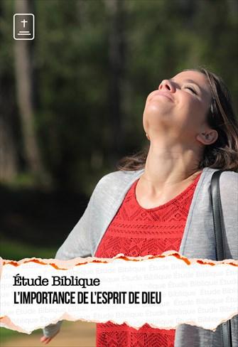 Étude Biblique - 28/03/21 - France - L'importance de l'Esprit de Dieu