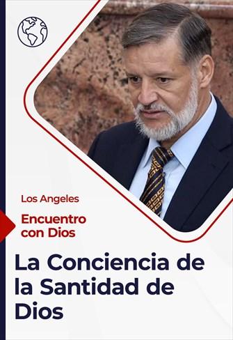 Encuentro con Dios - 04/04/21 - Los Angeles - La Conciencia de la Santidad De Dios