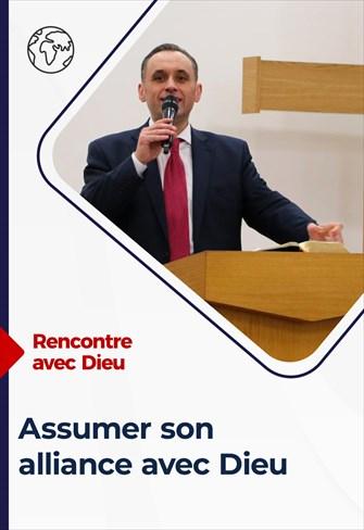Rencontre avec Dieu - 04/04/21 - France - Assumer son alliance avec Dieu