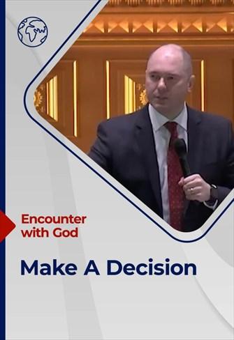 Encounter with God - 04/04/21 - England - Make a Decision