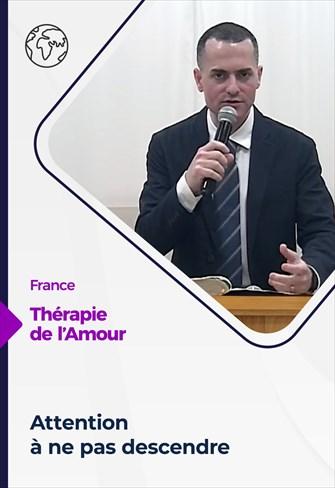 Thérapie de l'Amour - 08/04/21 - France - Attention à ne pas descendre