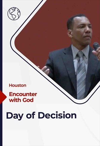 Encounter with God - 04/04/21 - Houston - Day of Decision