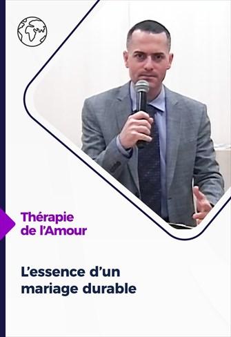 Thérapie de l'Amour - 15/04/21 - France - L'essence d'un mariage durable