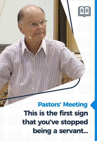 Pastors' Meeting - 15/04/21 - This is the first sign that you've stopped being a servant...