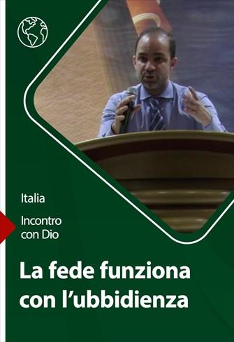 Incontro con Dio - 18/04/21 - Italia - La fede funziona con l'ubbidienza