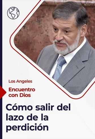 Encuentro con Dios - 18/04/21 - Los Angeles - Cómo salir del lazo de la perdición