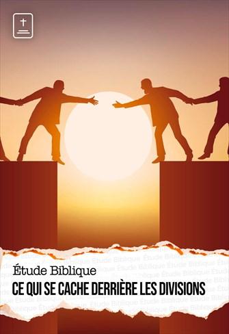 Étude Biblique - 18/04/21 - France - Ce qui se cache derrière les divisions