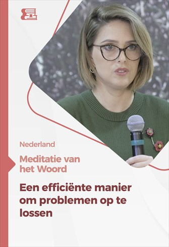 Meditatie van het Woord - Een efficiënte manier om problemen op te lossen - Nederland