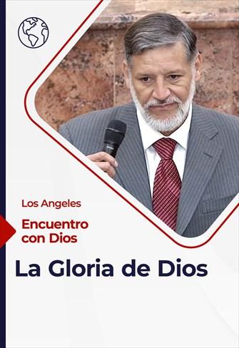 Encuentro con Dios - 25/04/21 - Los Angeles - La Gloria de Dios