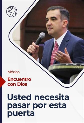 Encuentro con Dios - 25/04/21 - México - Usted necesita pasar por esta puerta