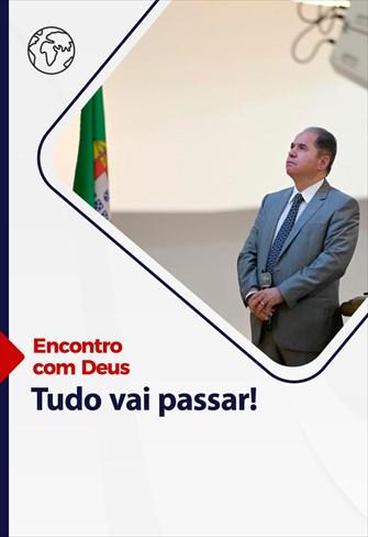 Encontro com Deus - 25/04/21 - Portugal - Tudo vai passar!