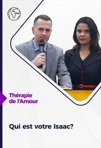 Thérapie de l'Amour - 29/04/21 - France - Qui est votre Isaac?