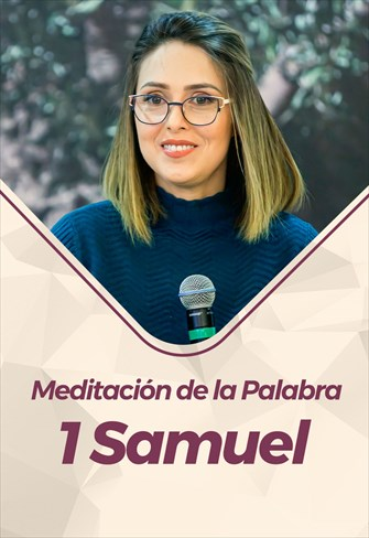 Meditación de la Palabra - 1 Samuel
