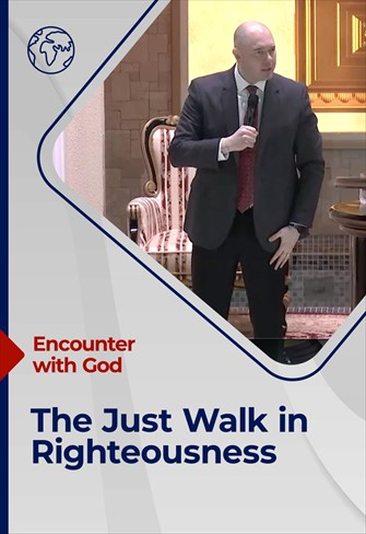 Encounter with God - 25/04/21 - England - The Just Walk in Righteousness