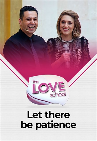 The love School - USA - 01/05/21 - Let there be patience