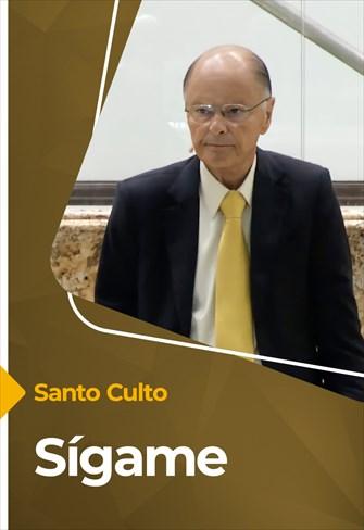 Sígame - Santo Culto - 02/05/21