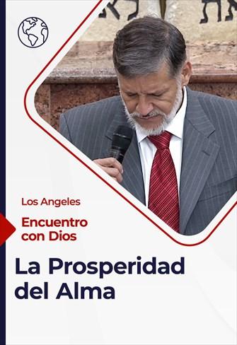 Encuentro con Dios - 02/05/21 - Los Angeles - La Prosperidad del Alma