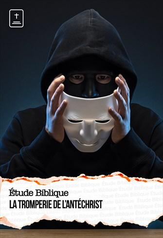 Étude Biblique - 02/05/21 - France - La tromperie de l'antéchrist