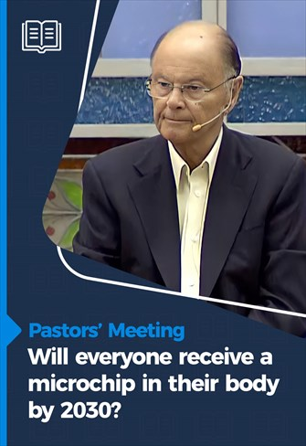Pastors' Meeting - 06/05/21 - Will everyone receive a microchip in their body by 2030?