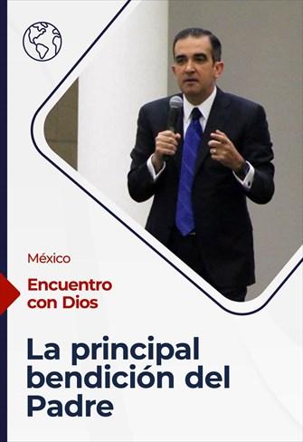 Encuentro con Dios - 09/05/21 - México - La principal bendición del Padre