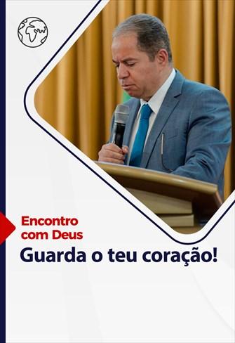 Encontro com Deus - 09/05/21 - Portugal - Guarda o teu coração!