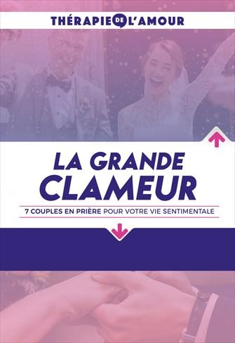 Thérapie de l'Amour - 06/05/21 - France - 7 Couples en prière pour votre vie sentimentale