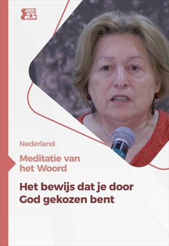 Meditatie van het Woord - Het bewijs dat je door God gekozen bent - Nederland