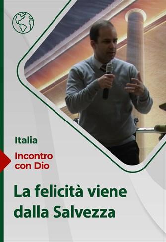 Incontro con Dio - 16/05/21 - Italia - La felicità viene dalla Salvezza