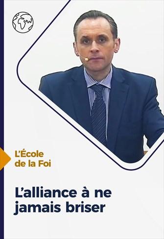 L'école de la Foi - 12/05/21 - France - L'alliance à ne jamais briser