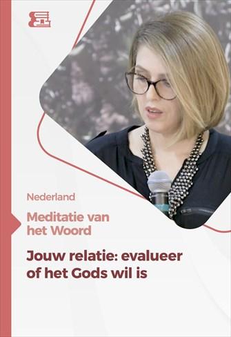 Meditatie van het Woord - Jouw relatie: evalueer of het Gods wil is. - Nederland