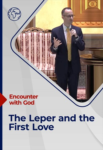 Encounter with God - 16/05/21 - England - The Leper and the First Love