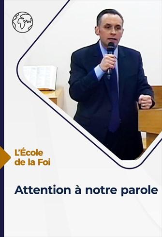 L'école de la Foi - 19/05/21 - France - Attention à notre parole