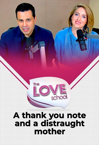 The love School - USA - 22/05/21 - A thank you note and a distraught mother